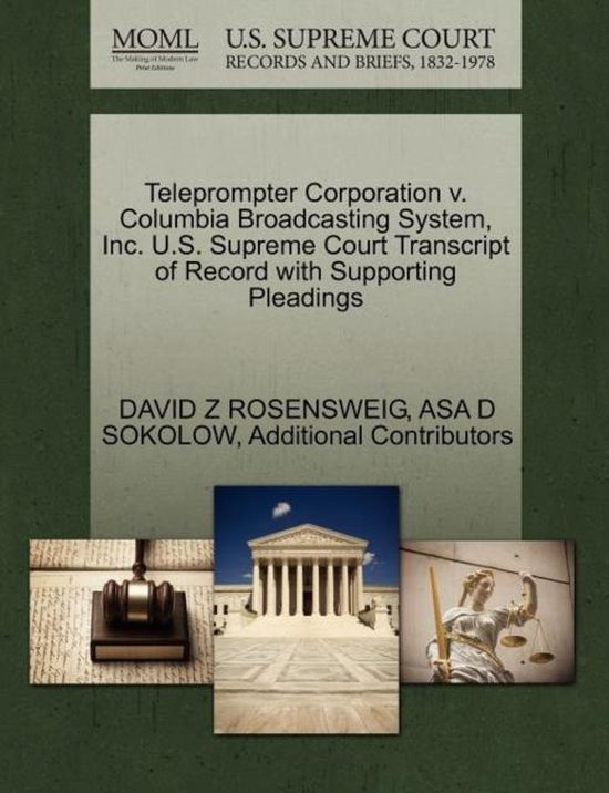 Boek cover Teleprompter Corporation V. Columbia Broadcasting System, Inc. U.S. Supreme Court Transcript of Record with Supporting Pleadings van David Z Rosensweig (Paperback)