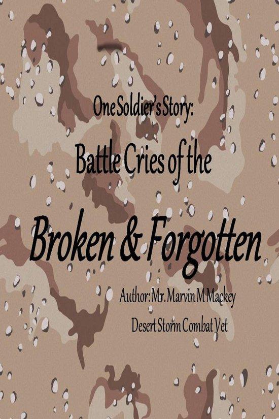 Omslag van One Soldier's Story: Battle Cries of the Broken & Forgotten