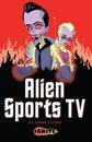 Alien Sports TV