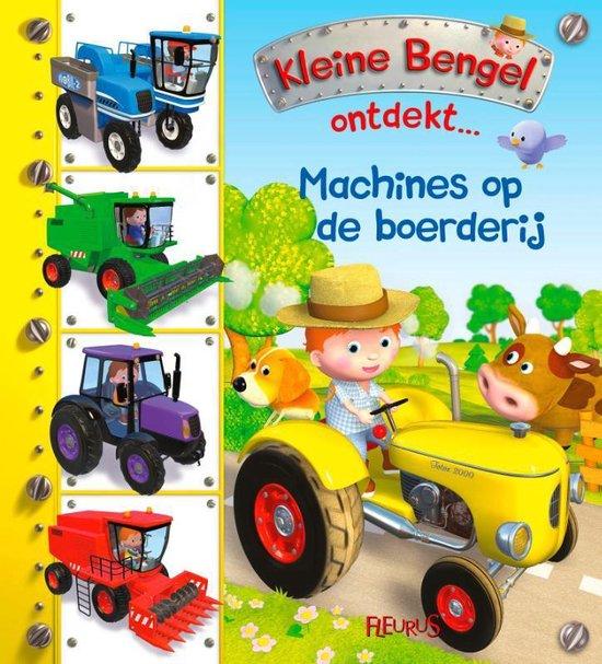 Kleine Bengel ontdekt - Machines op de boerderij - Emilie Beaumonst |
