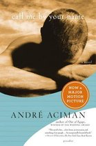 Boek cover Call Me by Your Name van André Aciman