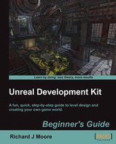 Unreal Development Kit Beginner's Guide