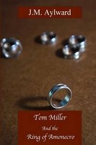 Tom Miller and the Ring of Amonecro