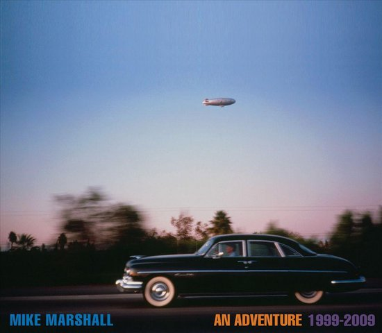 Mike Marshall - An Adventure 1999-2009