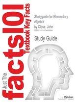 Studyguide for Elementary Algebra by Close, John, ISBN 9780757595004