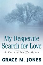 My Desperate Search for Love