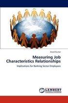 Measuring Job Characteristics Relationships
