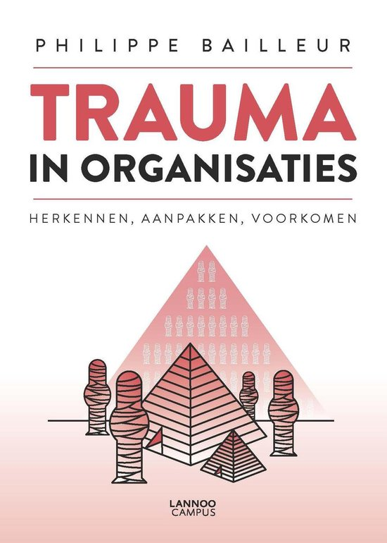 Trauma in organisaties - Philippe Bailleur |