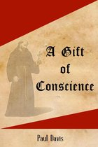 A Gift of Conscience