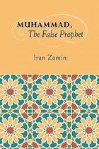 Muhammad, the False Prophet