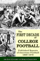 The First Decade of College Football