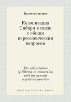 The Colonization of Siberia in Connection with the General Migration Question