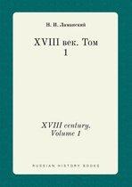 XVIII Century. Volume 1