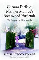 Cursum Perficio: Marilyn Monroe's Brentwood Hacienda