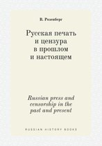 Russian Press and Censorship in the Past and Present