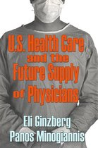 Boek cover U.S. Healthcare and the Future Supply of Physicians van