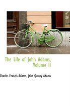The Life of John Adams, Volume II