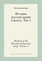 History of the Russian Army and Navy. Volume 1