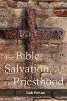 Boek cover The Bible, Salvation, and the Priesthood van Bob Penna
