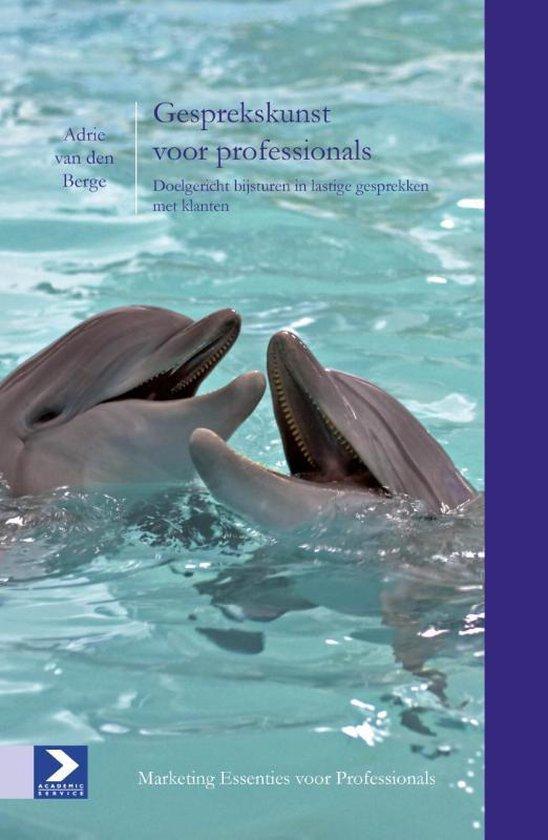 Marketing essenties voor professionals - Gesprekskunst voor professionals - Adrie van den Berge |