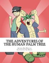 The Adventures of the Human Palm Tree