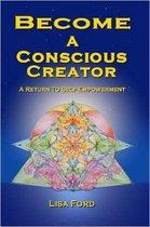 Become A Conscious Creator