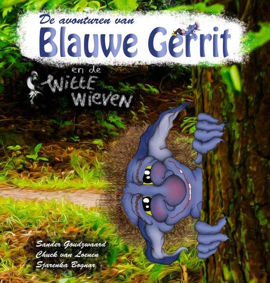 De avonturen van Blauwe Gerrit en de Witte Wieven - none |