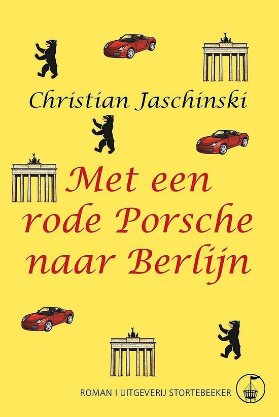 Met een rode Porsche naar Berlijn - Christian Jaschinski |