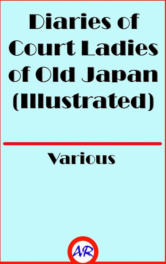 Diaries of Court Ladies of Old Japan (Illustrated)