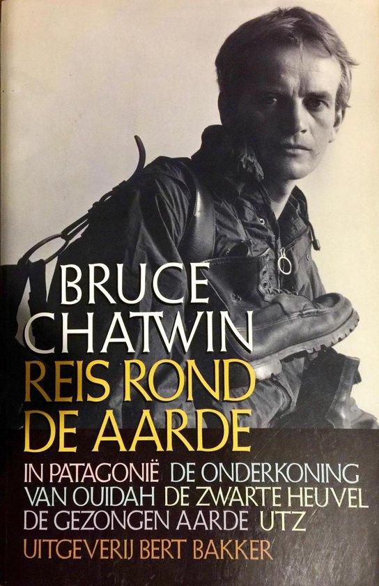 Reis Rond De Aarde - Bruce Chatwin  