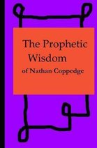 The Prophetic Wisdom of Nathan Coppedge