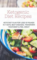Omslag Ketogenic Diet Recipes: Keto Diet Plan For Lose 10 Pounds in 7 Days, Beat Diseases, Transform Your Body & Feel Great