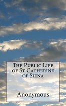 The Public Life of St Catherine of Siena