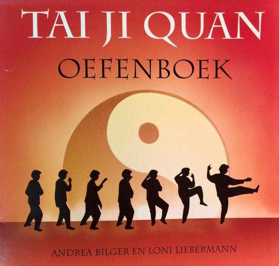 Tai Ji Quan Oefenboek - Andrea Bilger |