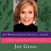 Joy's Recipes for Living Younger...Longer