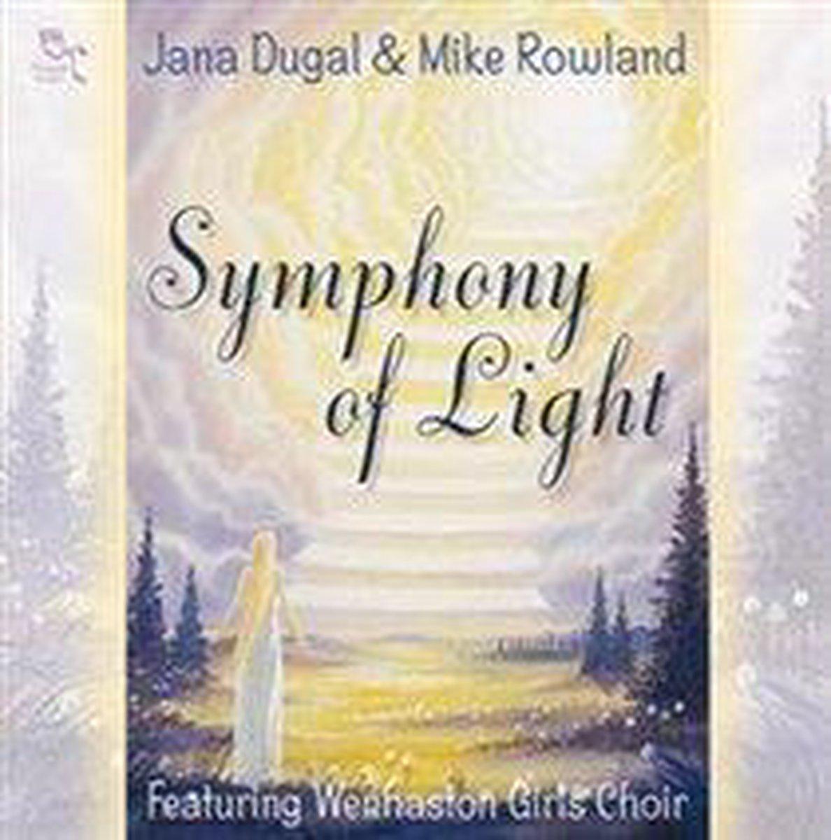 Symphony Of Light - Jana Dugal & Mike Rowland