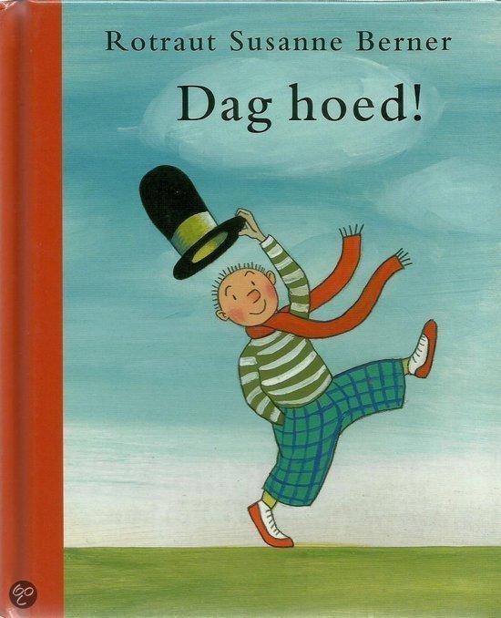 Boek cover Dag hoed! 2002 Kinderboekenweek prentenboekje van Rotraut Susanne Berner (Hardcover)