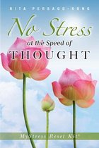 No Stress at the Speed of Thought