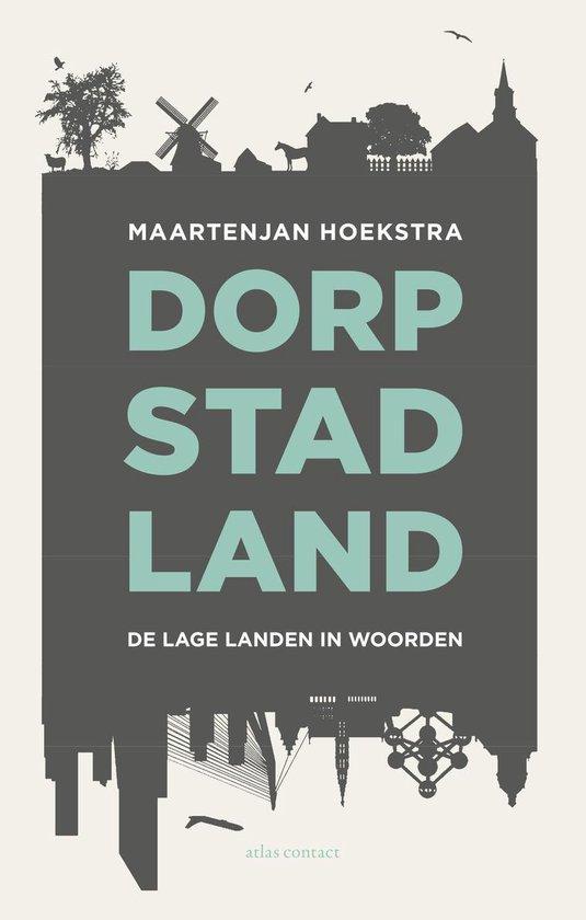 Dorp, stad, land - Maartenjan Hoekstra |