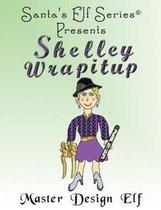 Shelley Wrapitup, Master Design Elf