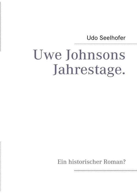 Boek cover Uwe Johnsons Jahrestage. van Udo Seelhofer (Onbekend)