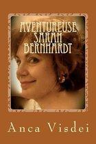 Aventureuse Sarah Bernhardt !
