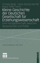 Boek cover Kleine Geschichte Der Deutschen Gesellschaft Fur Erziehungswissenschaft van Peter Horn
