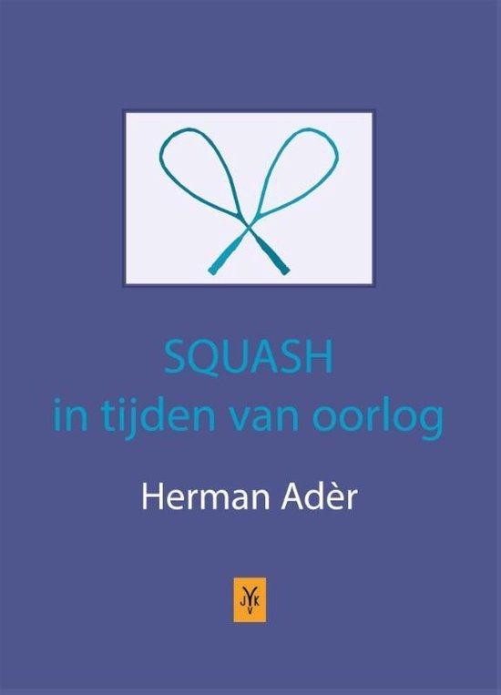 Squash in tijden van oorlog - Herman Ader |