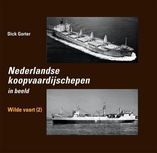 Nederlandse koopvaardijschepen 10 - Nederlandse Koopvaardijschepen Wilde vaart - Dick Gorter |