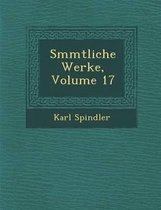 S Mmtliche Werke, Volume 17