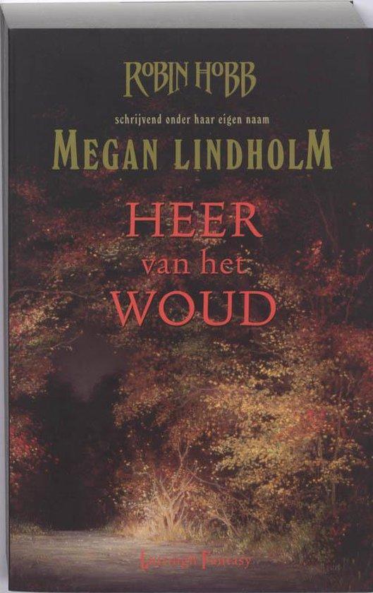 Heer van het Woud - Megan Lindholm |