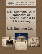 U.S. Supreme Court Transcript of Record Boston & M R R V. Gokey