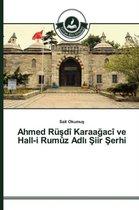 Ahmed Ruşdi Karaağaci ve Hall-i Rumuz Adlı Şiir Şerhi