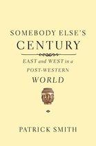 Boek cover Somebody Elses Century van Patrick Smith